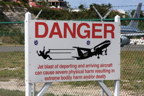 Danger sign at St. Maarten's Princess Juliana International Airport.