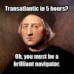 Actual Christopher Columbus quote after I brought him forward through time.