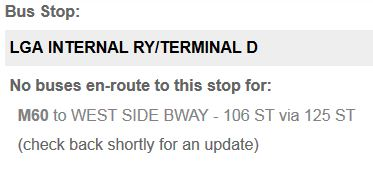 The next bus stopping at LGA Terminal D was so far away, Bus Time gave up