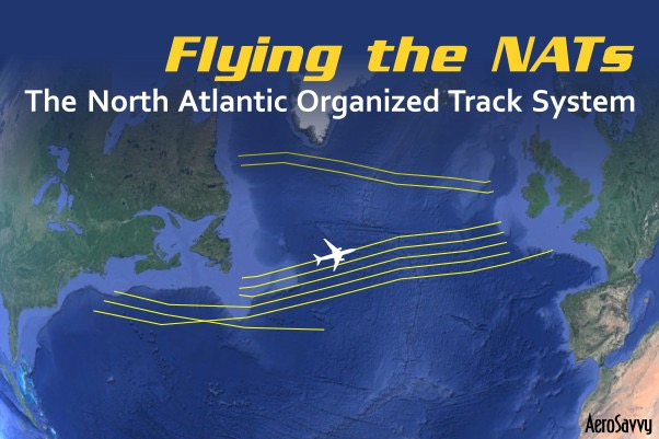 NATs: Flying the North Atlantic Organized Track System